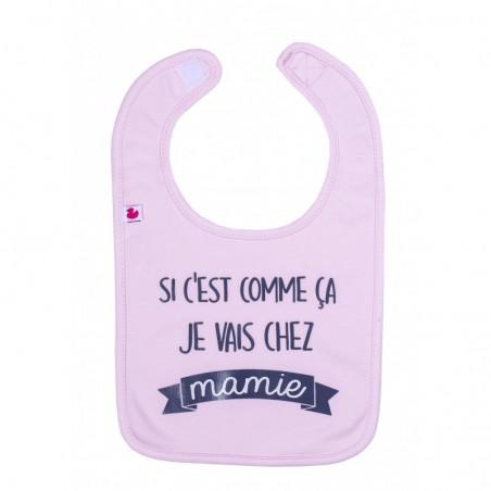 """Bavoir bébé humoristique rose """"Si c'est comme ça je vais chez mamie"""""""